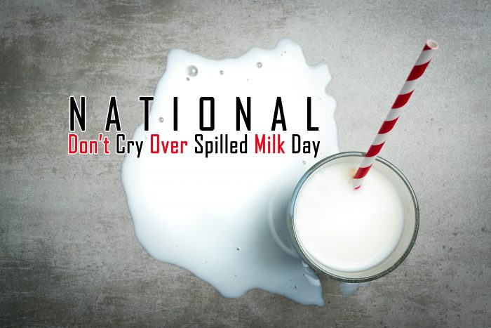 Don't Cry Over Spilled Milk Day