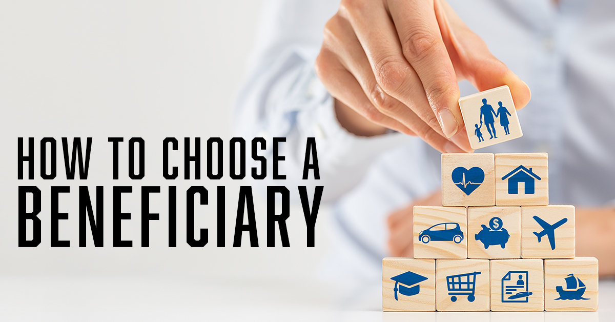 How to Choose a Beneficiary – Insurance Centers of America