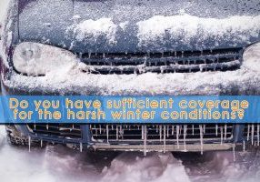 Do you have sufficient coverage for the harsh winter conditions