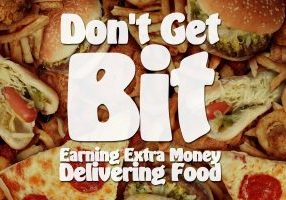 Don't Get Bit Earning Extra Money Delivering Food