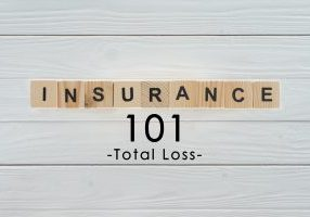 INSURANCE 101-Total Loss-min