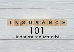 Insurance Term Of The Day - Underinsured Motorist