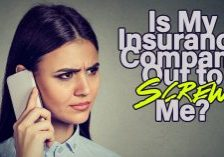 Is My Insurance Company Out to Screw Me_
