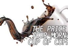 Life-The-Price-of-Your-Morning-Cup-of-Coffee
