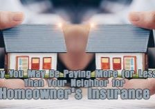 Why You May Be Paying More (or Less) Than Your Neighbor for Homeowner's Insurance